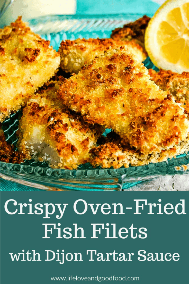 Crispy Oven-Fried Fish with Dijon Tartar Sauce
