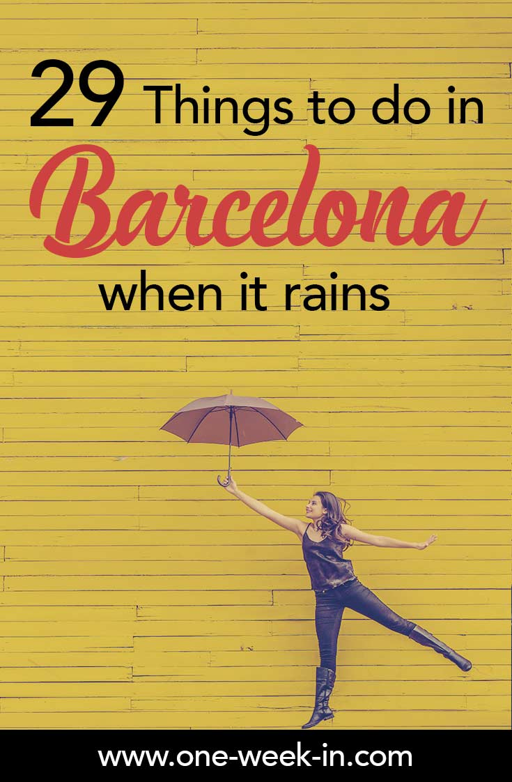 29 Things to do in Barcelona when it rains