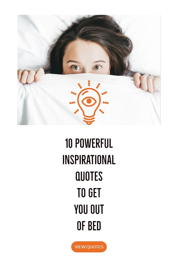 10 Most Powerful Inspirational Quotes To Get You Out Of Bed