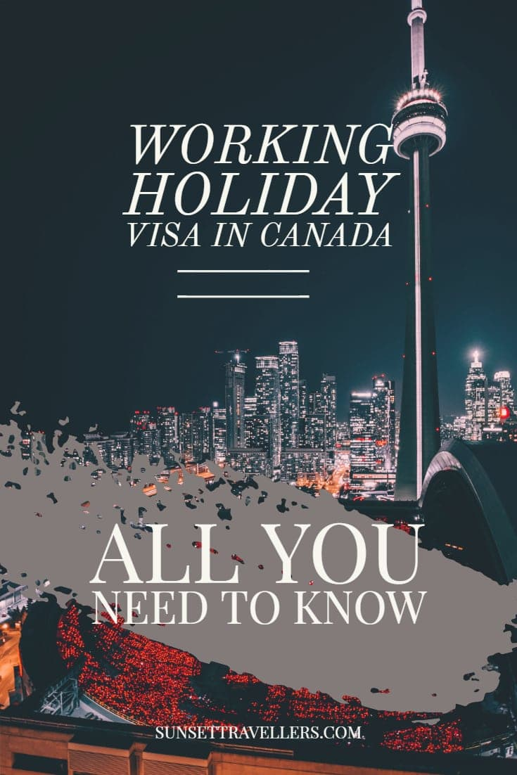 Working Holiday Visa In Canada - Everything You Have To Know About Canadian Working Holiday Visa Program