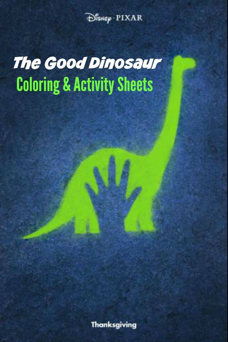 The Good Dinosaur Coloring & Activity sheets from the Disney / Pixar movie. The Good Dinosaur opens in theaters on November 25, 2015.