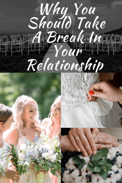 Take a break in your relationship