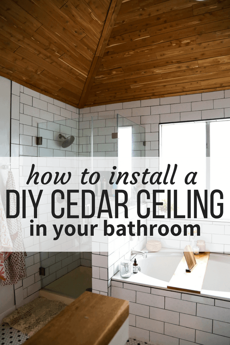 DIY planked cedar ceiling in bathroom