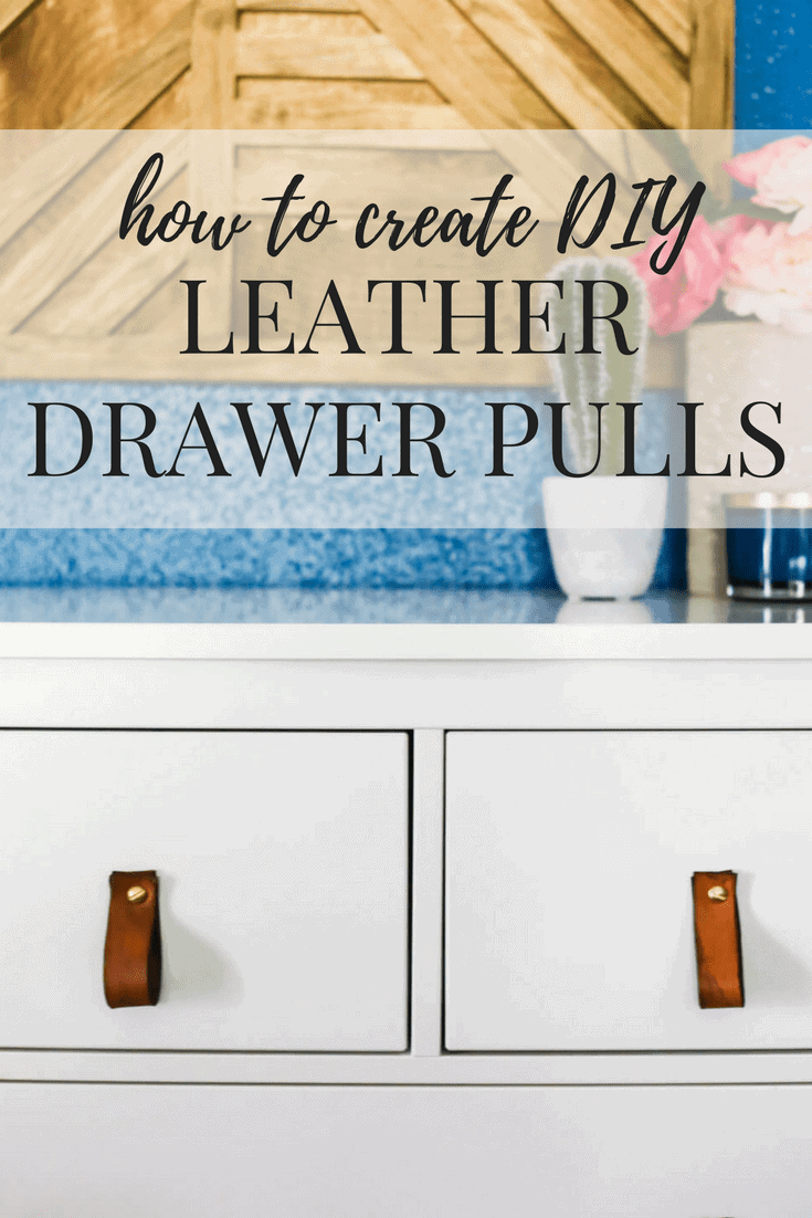 How to make DIY leather drawer pulls