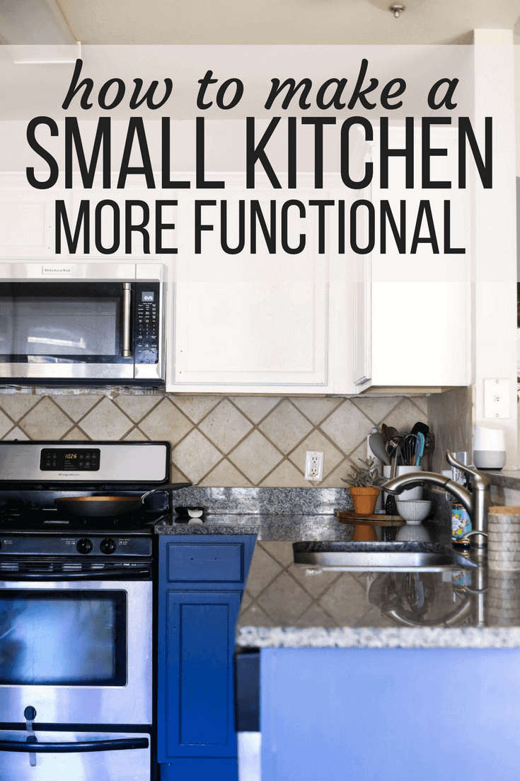 Organizing A Small Kitchen 5 Quick Tips For Keeping Your Organized And Functional