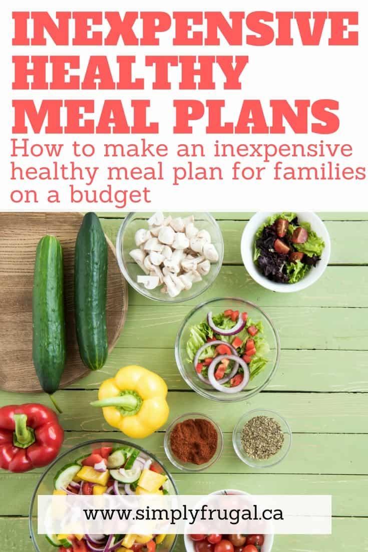 How to make an inexpensive healthy meal plan for families on a budget