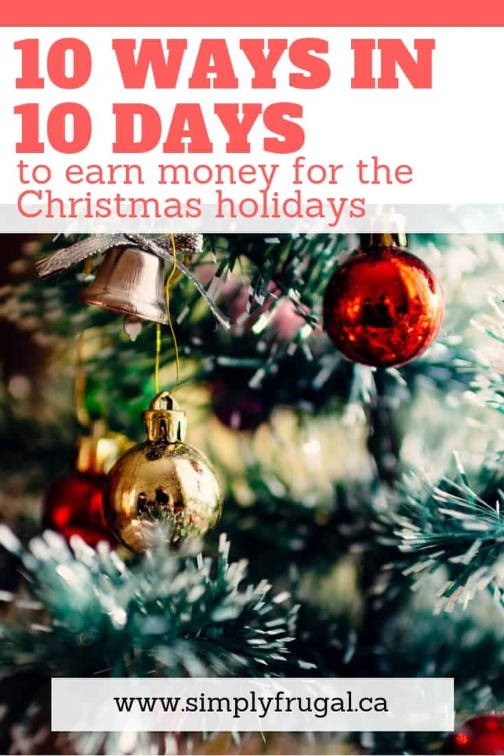 10 Ways in 10 Days to Earn Money for the Christmas Holidays. #incomeideas #christmas #christmasbudget #earnmoney