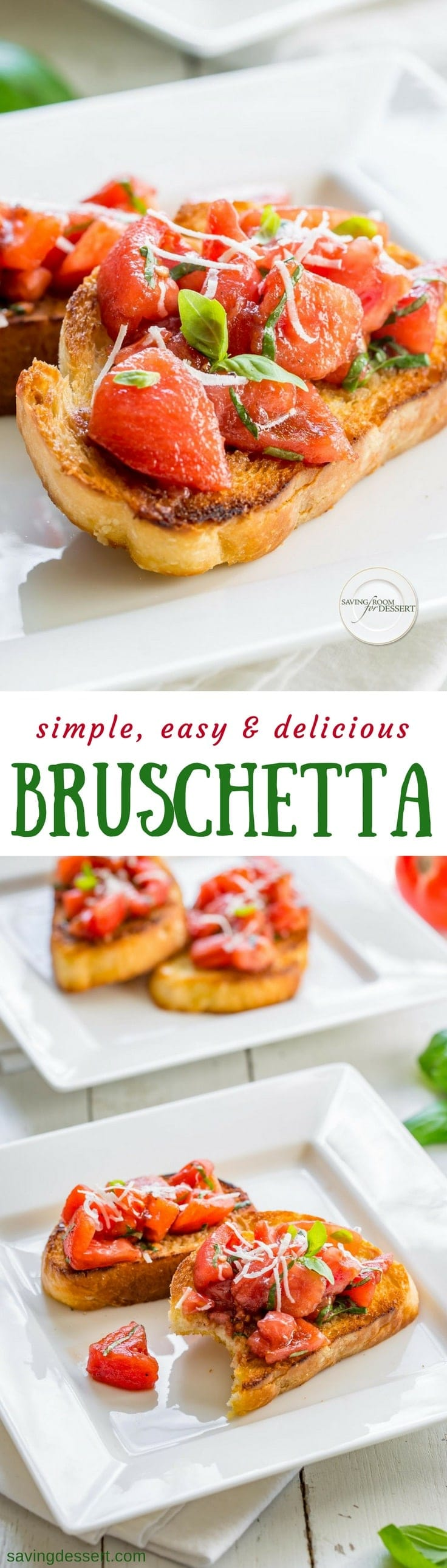 Always the perfect appetizer or accompaniment to delicious soup, our simple, easy and delicious Bruschetta recipe is so much more than tomatoes on toast! www.savingdessert.com #savingdessert.com #bruschetta #tomatoes #italian #appetizer #bread