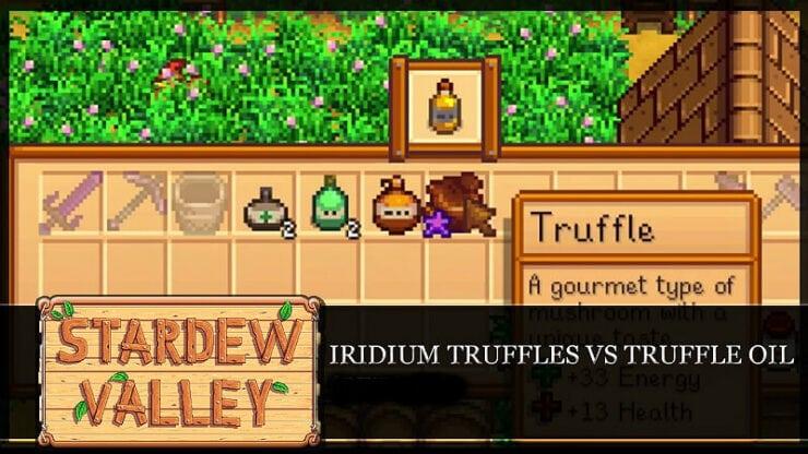 Stardew Valley Truffle Oil or Iridium Truffle