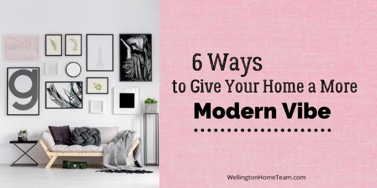 Six Ways to Give Your Home a More Modern Vibe