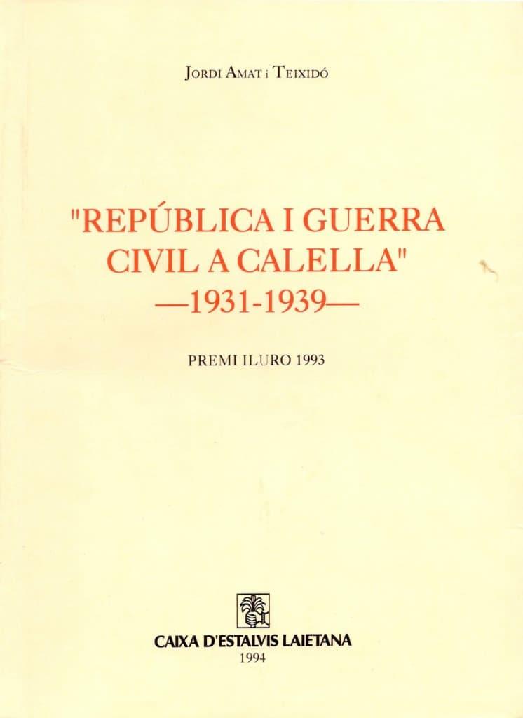 República I Guerra Civil A Calella (1931-1939)