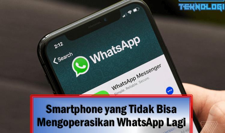 Smartphone yang Tidak Bisa Mengoperasikan WhatsApp