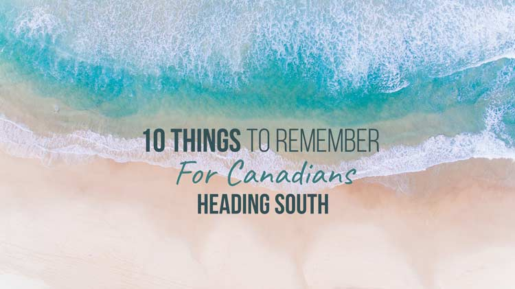 10 Item Checklist for Canadians Heading South