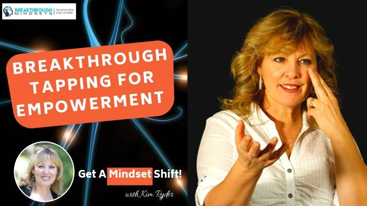 Breakthrough Tapping For Empowerment - Breakthrough Mindsets