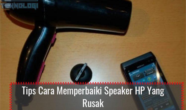 Cara Memperbaiki Speaker Hp