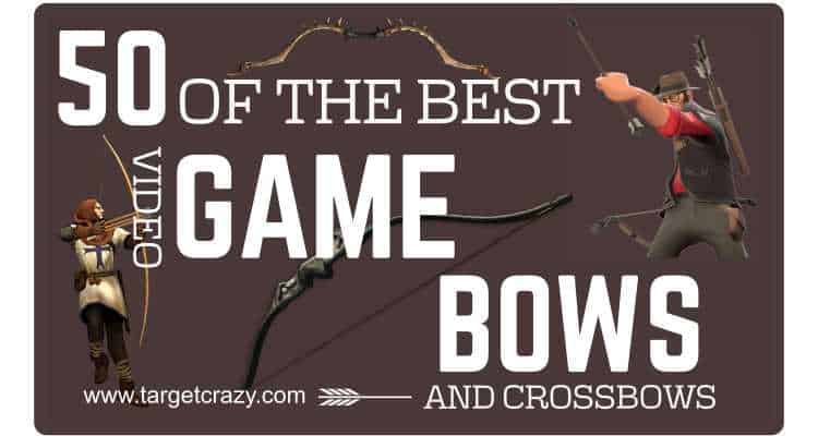 50 Best Bow (and Arrow) Video Games