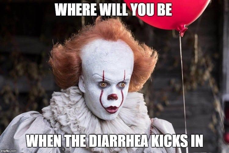 where will you be when the diarrhea kicks in - IT sugar free candy diarrhea meme