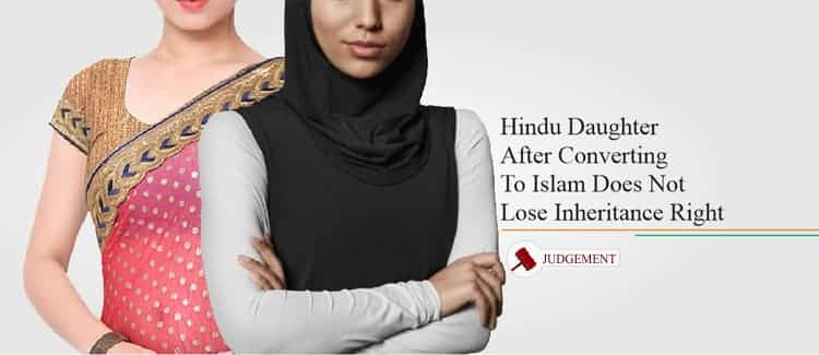 Hindu-Daughter-After-Converting-Islam-Does-Not-Lose-Inheritance-Right