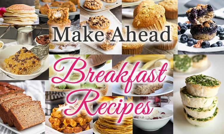 Make Ahead Breakfast Recipes. Great ideas from eggs to oatmeal, pancakes and waffles so that breakfast is ready when you are!