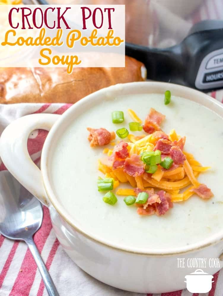 Crock Pot Loaded Baked Potato Soup recipe from The Country Cook #slowcooker #crockpot #bakedpotato #potato #soup #cheese #bacon #greenonion #soups #recipes #ideas #winter