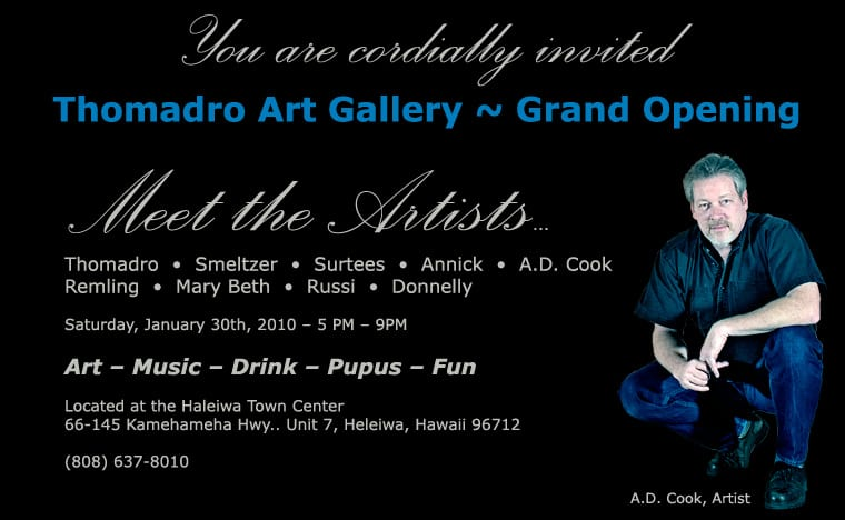 A.D. Cook at Thomadro Gallery Opening at Haleiwa, HI 2012
