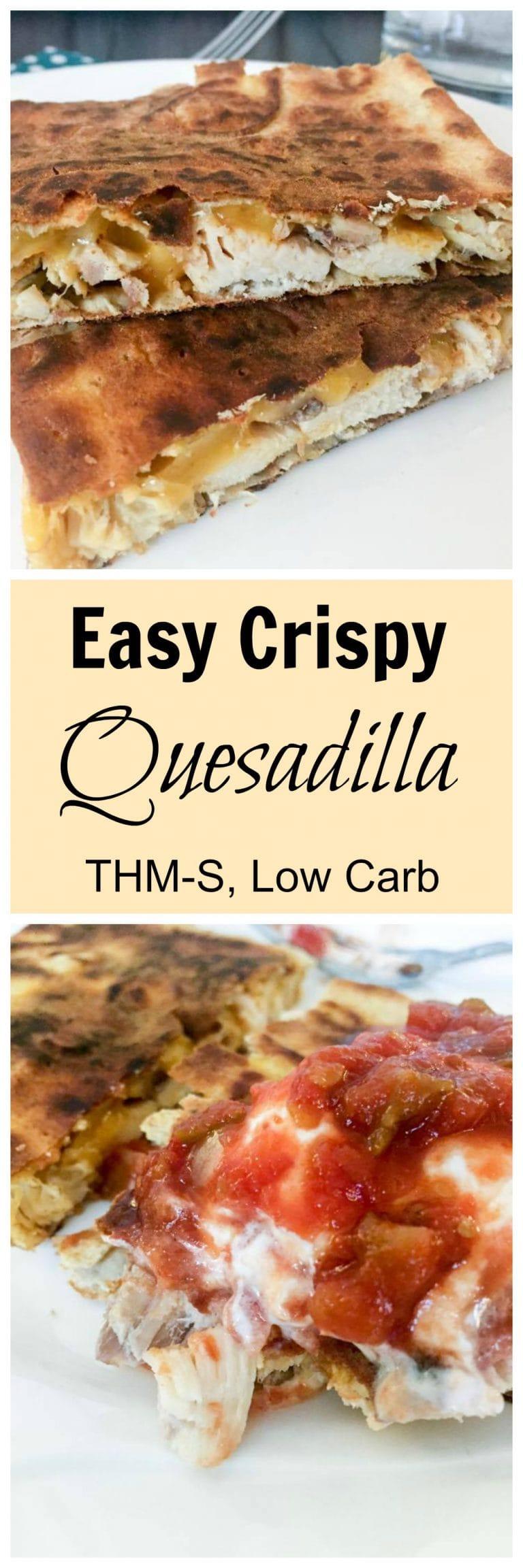 Easy Crispy Quesadilla (THM-S, Low Carb)