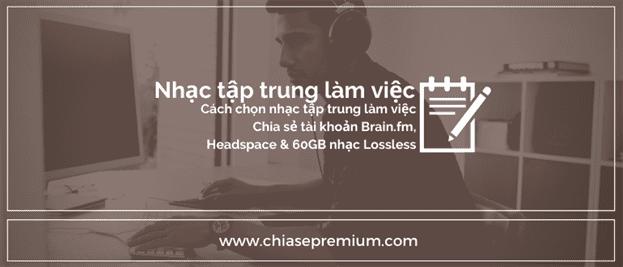 `Cách chọn nhạc tập trung làm việc Brain.fm, Headspace, Youtube...