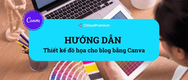 Cách sử dụng Canva để thiết kế đồ họa cho blog