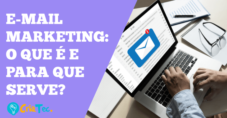 E-MAIL MARKETING: O QUE É E PARA QUE SERVE?