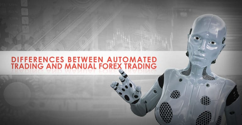Differences Between Automated Trading and Manual Forex Trading