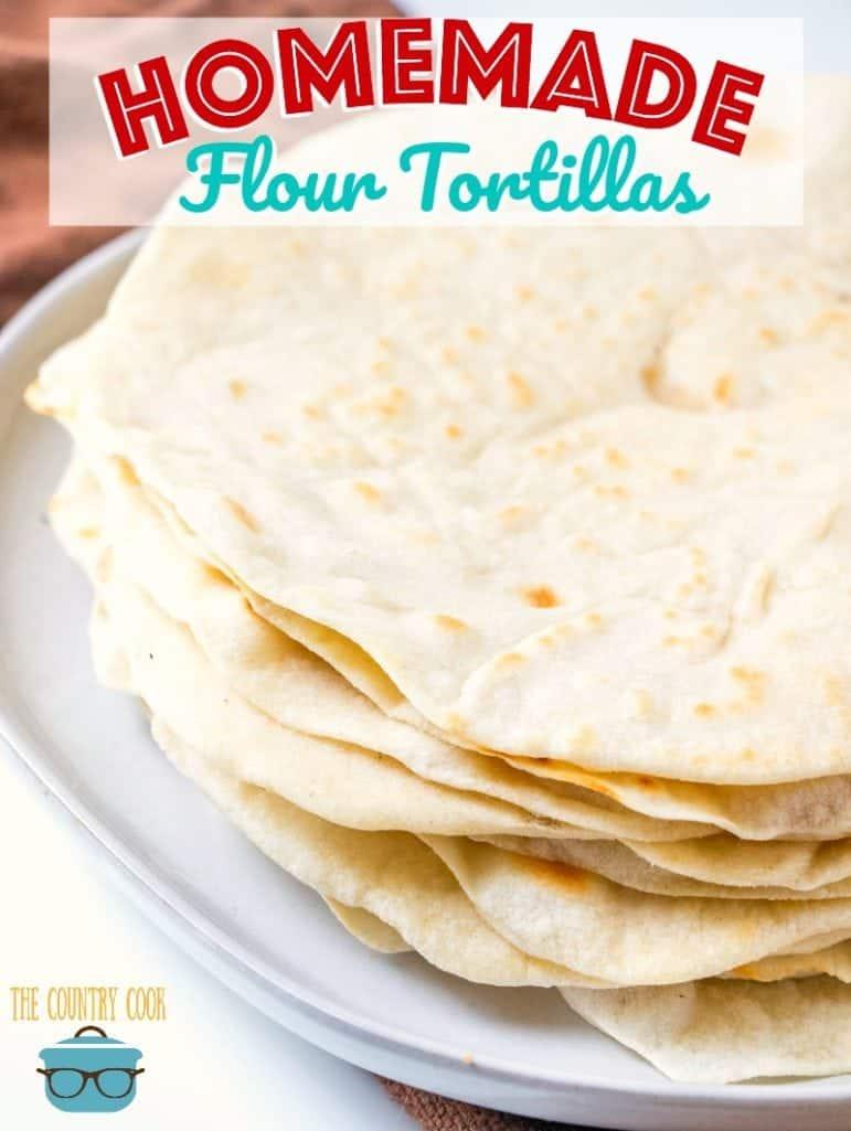 Easy Homemade Flour Tortillas recipe from The Country Cook #tortilla #tortillas #flourtortillas #homemade #fromscratch #easy #TheCountryCook #tacos #burritos