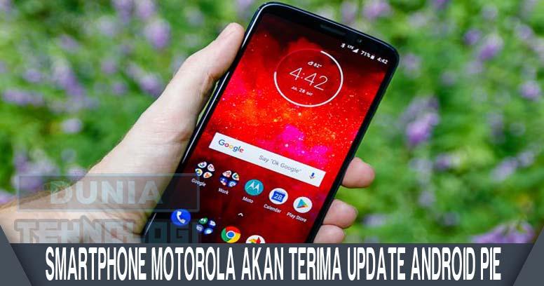 Smartphone Motorola Akan Terima Update Android Pie
