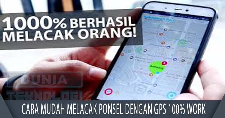 Cara Mudah Melacak Ponsel dengan GPS 100% Work