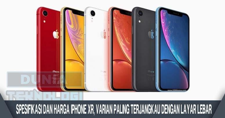 Spesifikasi dan Harga iPhone XR, Varian Paling Terjangkau dengan Layar Lebar