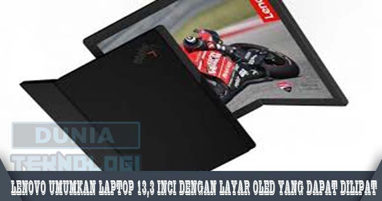 Lenovo Umumkan Laptop 13,3 Inci dengan Layar OLED yang Dapat Dilipat