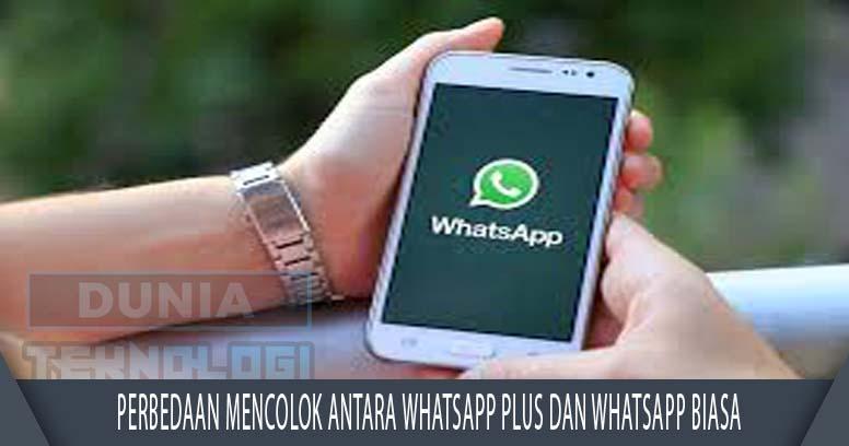 Perbedaan Mencolok Antara Whatsapp Plus dan Whatsapp Biasa