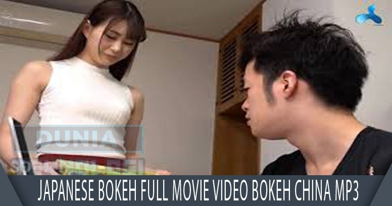 Japanese Bokeh Full Movie Video Bokeh China Mp3