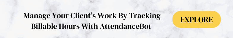 AttendanceBot helps you track time.