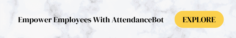 AttendanceBot helps you track time and attendance easily