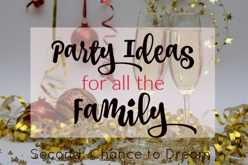 Second Chance to Dream: Parety Ideas for all the Family #partyideas