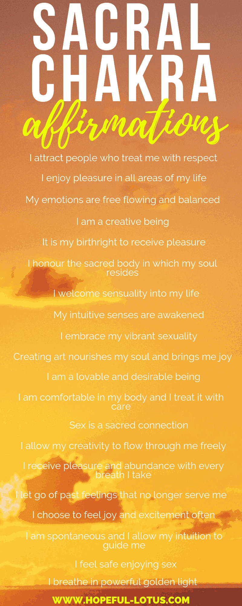 If you're suffering from a sacral chakra imbalance you might experience difficulties with your sexuality, creativity or emotion regulation. Sacral chakra affirmations are a great way to unblock and balance the sacral chakra and get you feeling back to normal! Use these 20 powerful mantras to heal and restore your sacral chakra!