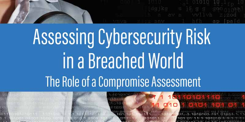 assessing cybersecurity risk compromise assessment white paper