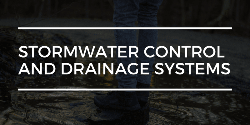STORMWATER CONTROL AND DRAINAGE