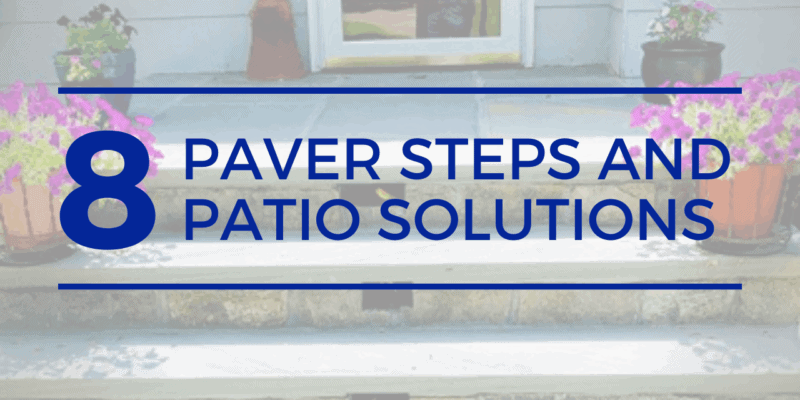 paver steps and patio solutions - paving pros