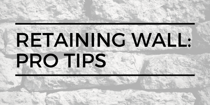 Retaining wall tips: construction pros