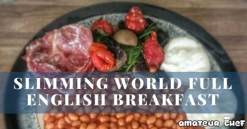 Full English Breakfast - Low Syn Recipe | AmateurChef.co.uk