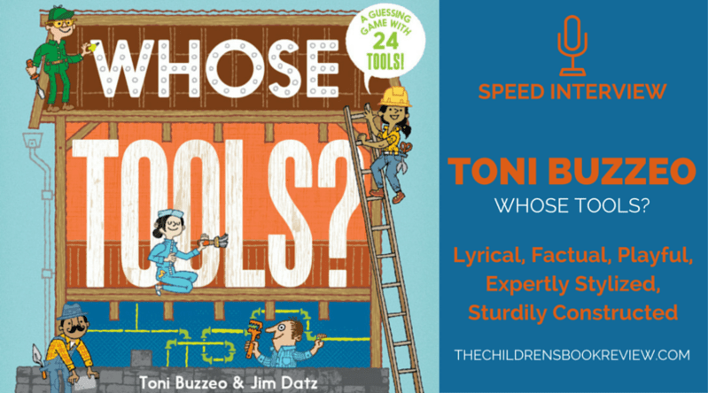 Toni Buzzeo, Author of Whose Tools-- Speed Interview