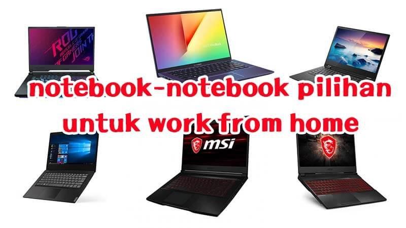 laptop untuk work from home terbaik di 2020