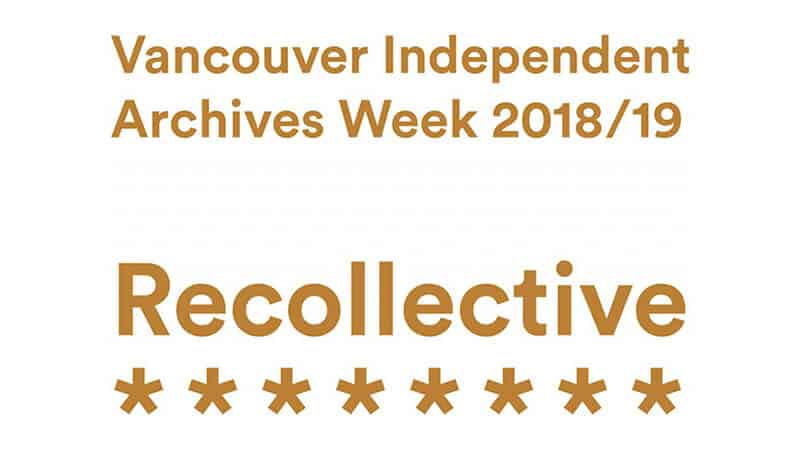 Recollective: Vancouver Independent Archives Week