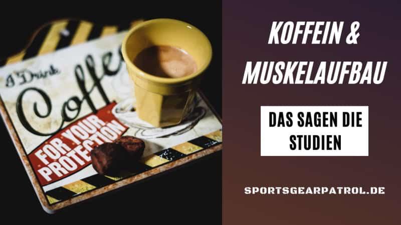 Koffein und Muskelaufbau